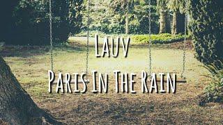 Download Lagu Lauv - Paris In The Rain [Lyrics] Mp3