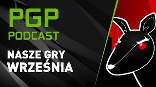 PGP Podcast - Nasze gry września (Tybek & Wonziu)