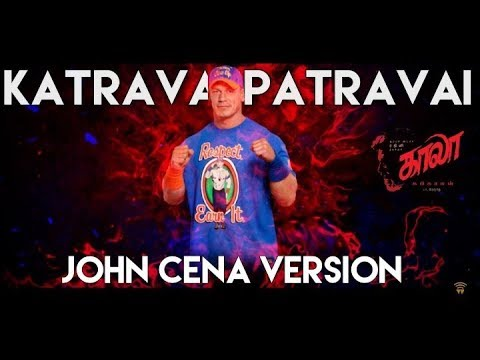 Katravai Patravai Song - John Cena Version KAALA Movie