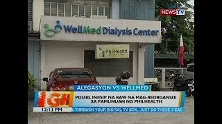 BT: Umano'y ghost dialysis claims ng Wellmed Dialysis Center mula sa Philhealth, iniimbestigahan...
