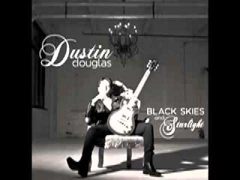 Dustin Douglas Black Skies and Starlight Full Album