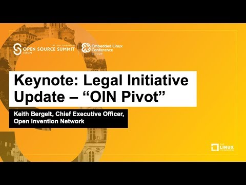 "Keynote: Legal Initiative Update – ""OIN Pivot"" – Keith Bergelt, CEO, Open Invention Network"