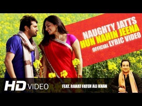 Naughty Jatts - Hun Nahin Jeena (Lyric Video) HD | Rahat Fateh Ali Khan