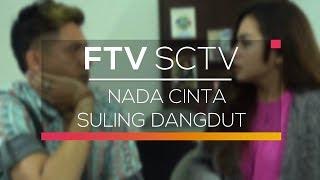 FTV SCTV - Nada Cinta Suling Dangdut