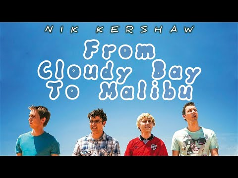 Смотреть клип Nik Kershaw - From Cloudy Bay To Malibu