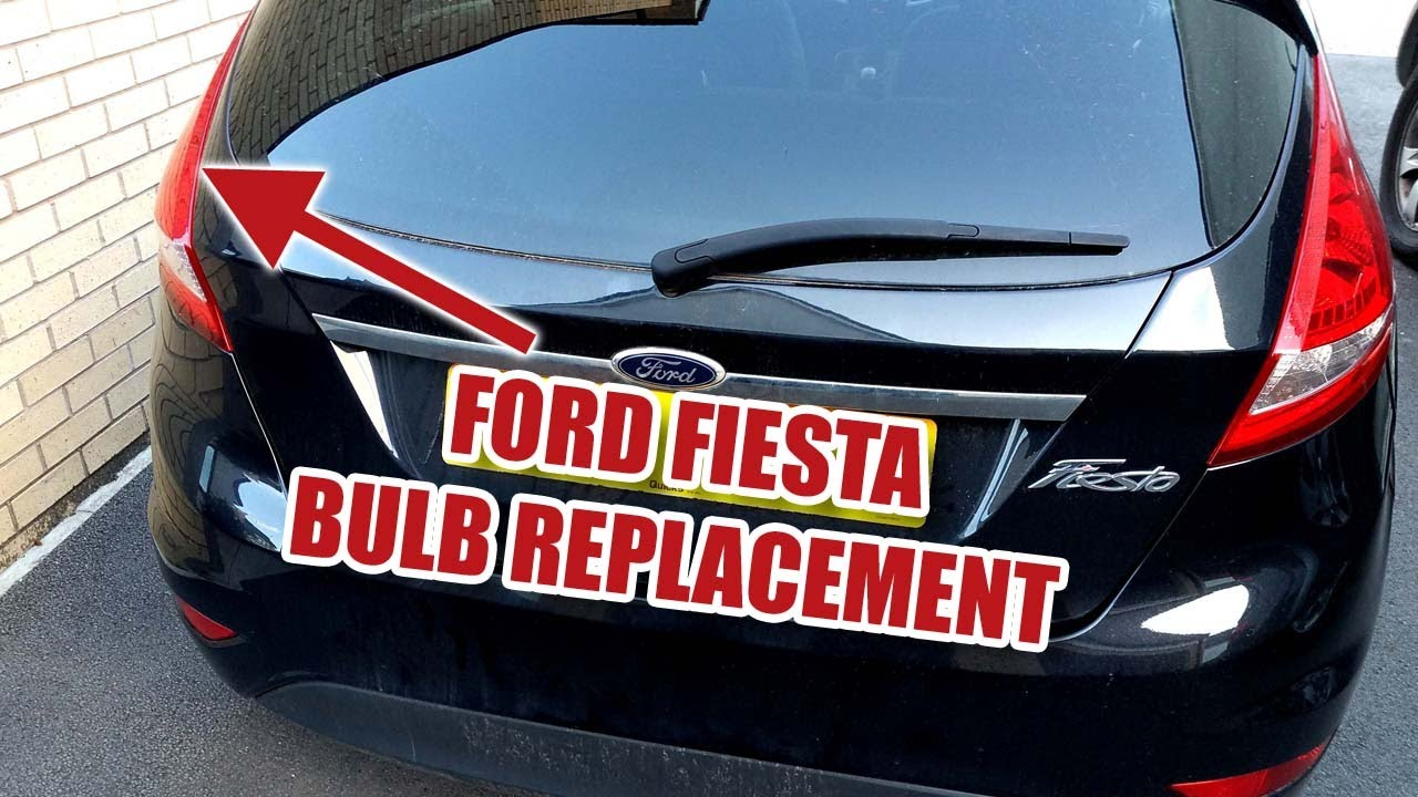 FORD FIESTA 2008-2013 Rear Bulb Replacement, Brake, Indicator, Reverse,  Tail Light