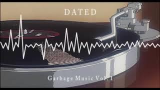 Dated - Garbage Music Vol. 1 [Full Tape] (Lofi Hip Hop)
