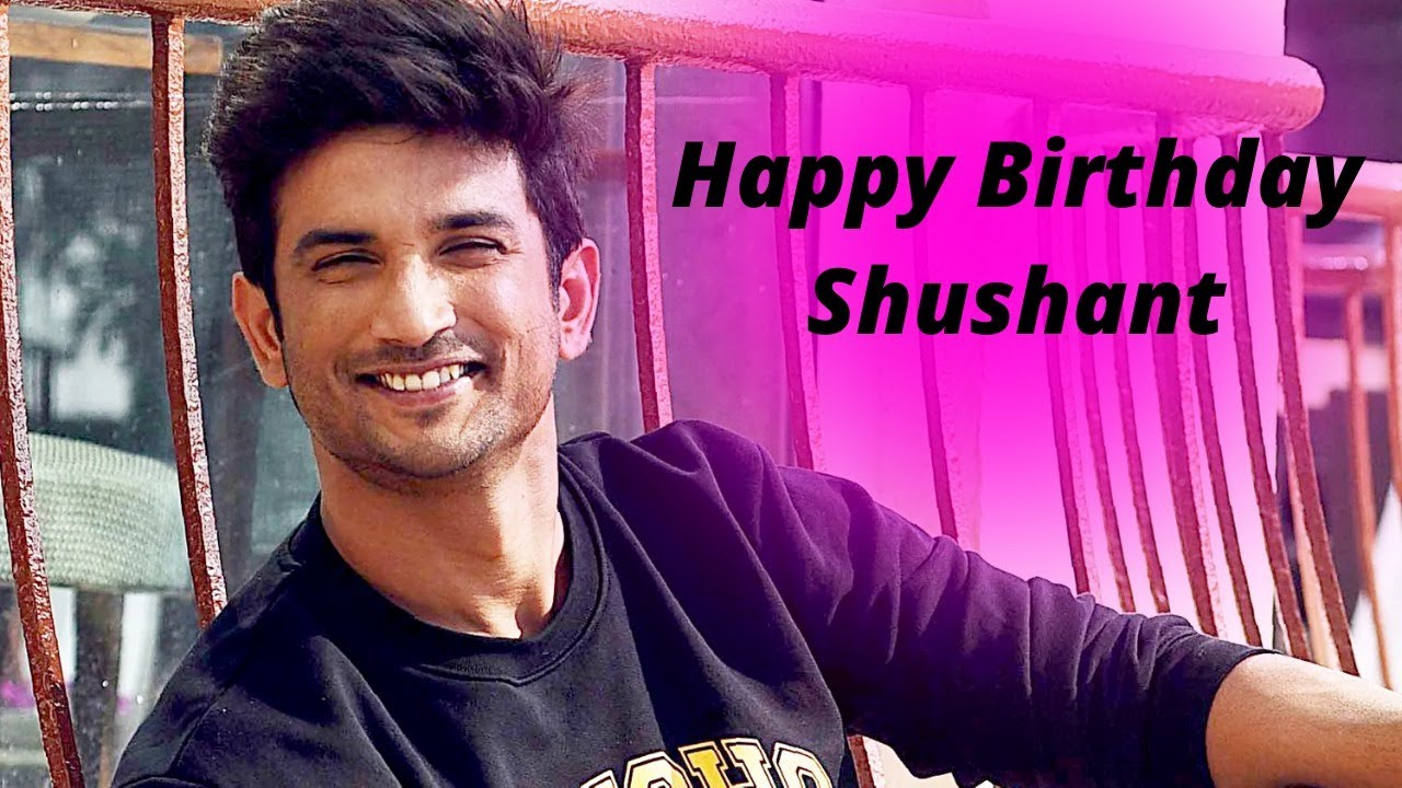 "Happy Birthday ""Shushant Singh Rajput"""