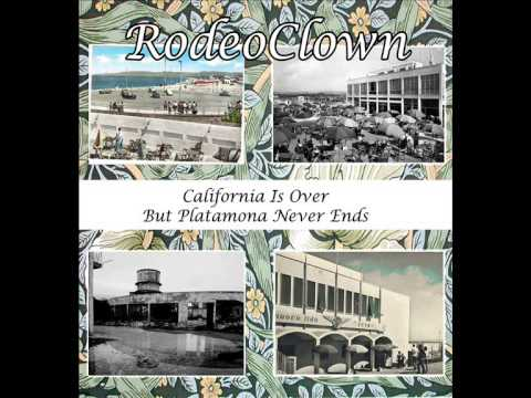 Rodeo Clown - California Is Over But Platamona Never Ends (2014) Full Album