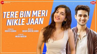 Gambar cover Tere Bin Meri Nikle Jaan | Natasha,Ashish| Nikhita Gandhi | Amjad Nadeem Aamir | Zee Music Originals