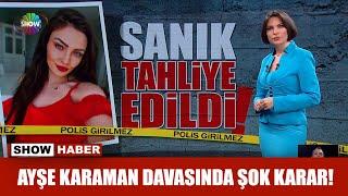 Ayşe Karaman davasında şok karar!