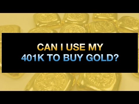 Can I Use My 401k To Buy Gold?