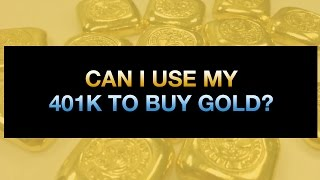 can i use my 401k to buy gold