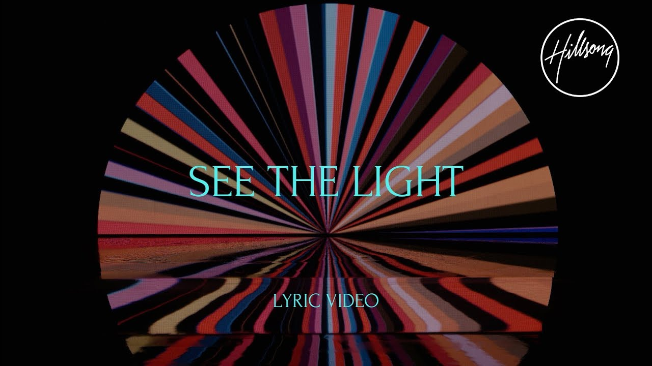 See The Light (Official Lyric Video) - Hillsong Worship