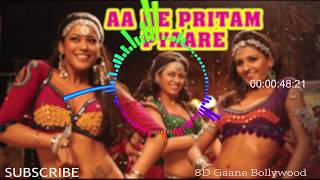 Aa Re Pritam Pyare , 8D Song 🎧 - HIGH QUALITY , 8D Gaane Bollywood
