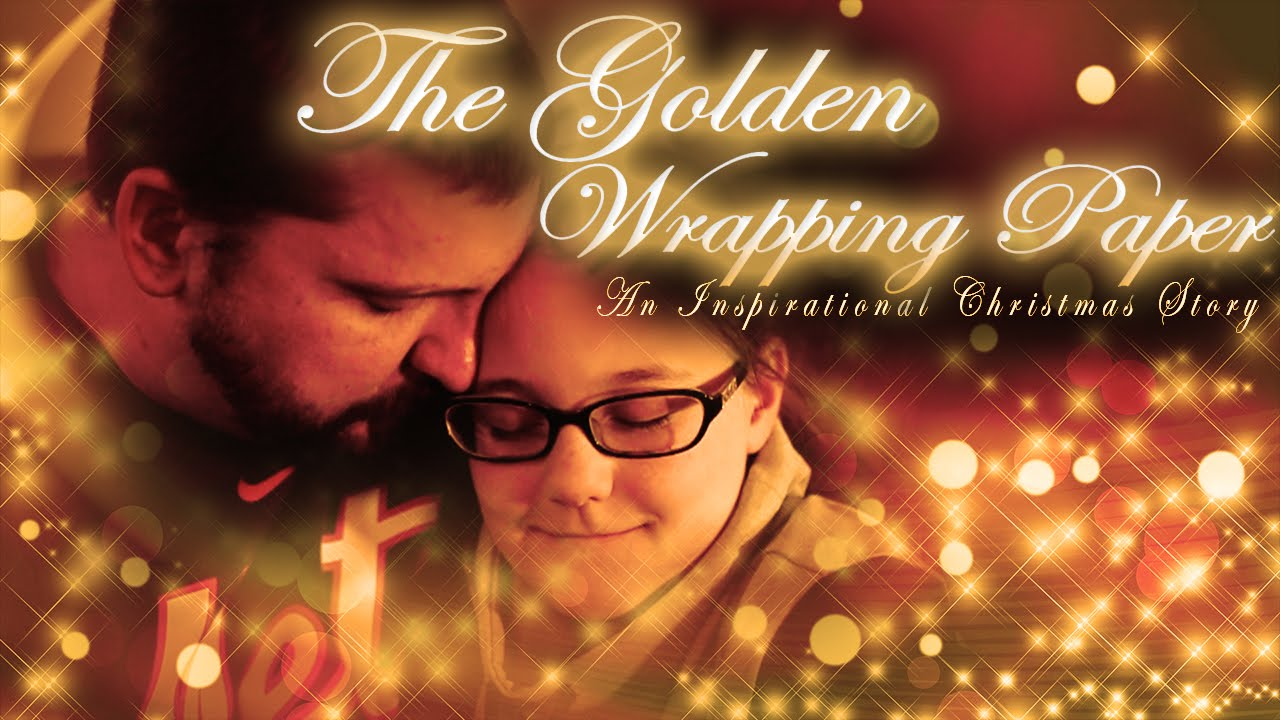 the golden wrapping paper christmas short film inspirational christmas story 2015 youtube