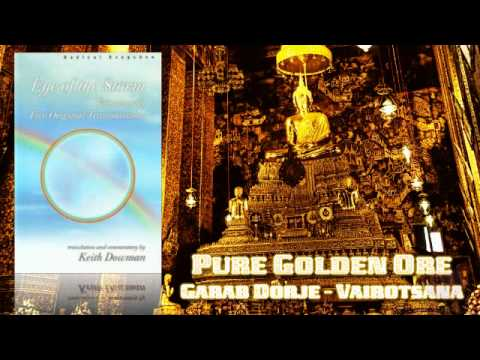 Pure Golden Ore - Dzogchen Teachings