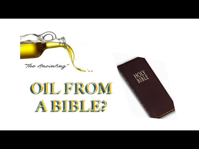An Oil Dripping Bible or a Stain on the Gospel?