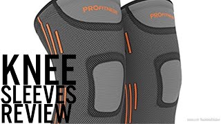 ProFitness Knee Sleeves - Review (Compression Sleeve)