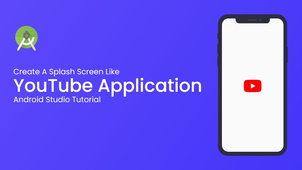 How to Clone a Modern YouTube Application Splash Screen in Android Studio