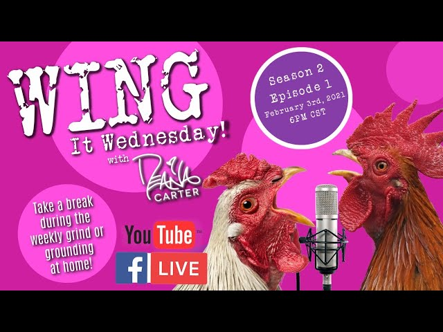 Wing It Wednesday - Season 2 Premiere - Episode One