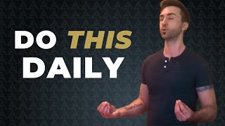 10 Daily Habits Every Man MUST DO