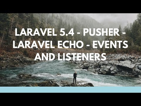 Laravel 5.4 Broadcasting - Pusher, Laravel Echo, Real-Time Events and Listeners - Installation