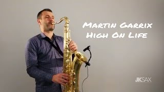 Martin Garrix feat. Bonn - High On Life (JK Sax Cover)