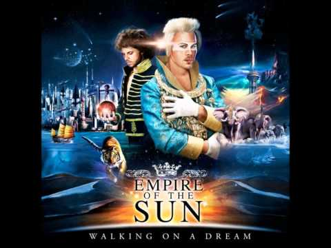 Walking On A Dream  Empire Of The Sun HQ Music