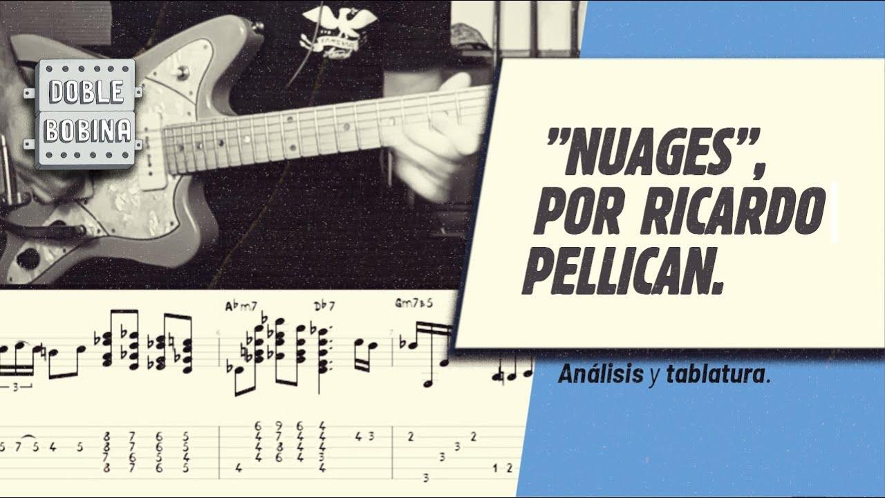 """""""Nuages"""", por Ricardo Pellican: análisis y tablatura."""