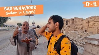 EGYPT : HOW PEOPLE TREAT AN INDIAN TOURIST 😡 #INDIANINEGYPT |EP-10|.