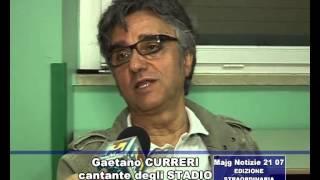 Gaetano curreri,voce della band musicale degli stadio,intervistato da claudio maiulli
