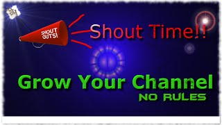 Shoutout Time Part 2 Grow Your Channel | No Rules !!