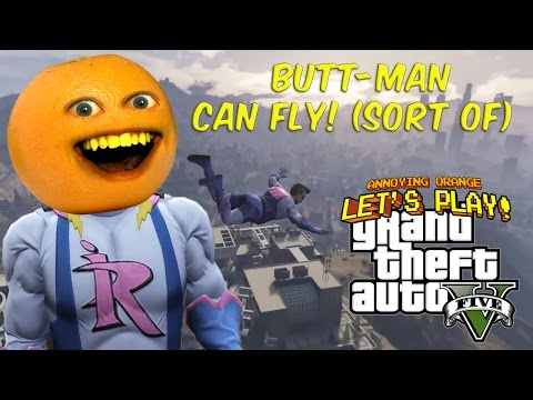 Annoying Orange - GTA V: BUTT-MAN CAN FLY!!! (Sort of)