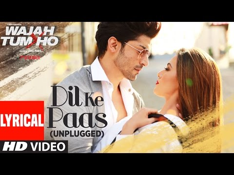 Dil Ke Paas (Unplugged) Lyrical Video Song | Wajah Tum Ho | Tulsi Kumar, Armaan Malik | T-Series