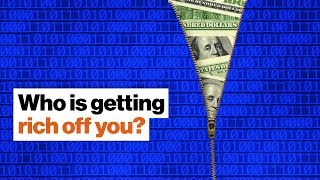 Who is getting rich off you? The insidious big data economy.   Rita Gunther McGrath