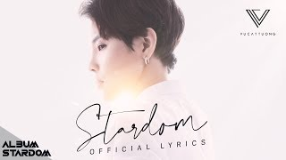 STARDOM - VŨ CÁT TƯỜNG (TRACK 2 - ALBUM STARDOM) | OFFICIAL LYRICS VIDEO