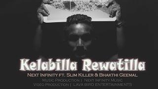 Kelabilla Rewatilla By - Next Infinity ft. Slim Killer & Bhakthi Geemal