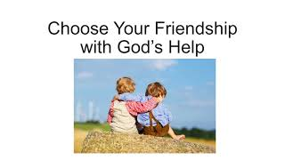 Choose Your Friendship With God's Help