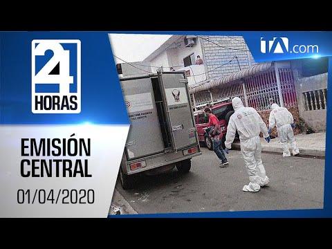 Noticias Ecuador:Noticiero 24 Horas 01/04/2020 (Emisión Central)