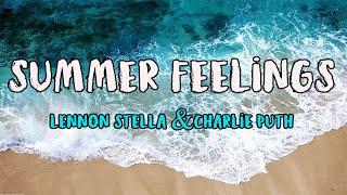 Download Lagu Lennon Stella - Summer Feelings ft Charlie Puth MP3