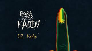 Kadın [Official Audio Video] - Bora Uzer #Kadın