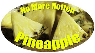You Have Been Storing Your Pineapples Wrong!?