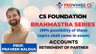CS Foundation Accounts -Retirement Of Partner Revision by Prof. Praveen Sir of ProwingsCS