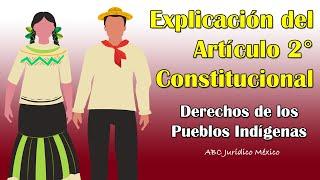ARTÍCULO 2° EXPLICACIÓN - CONSTITUCIÓN MEXICANA (2017)