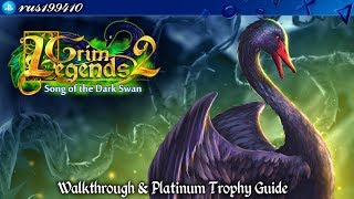 Grim Legends 2: Song of the Dark Swan - Walkthrough & Platinum Trophy Guide (Trophy Guide) rus199410