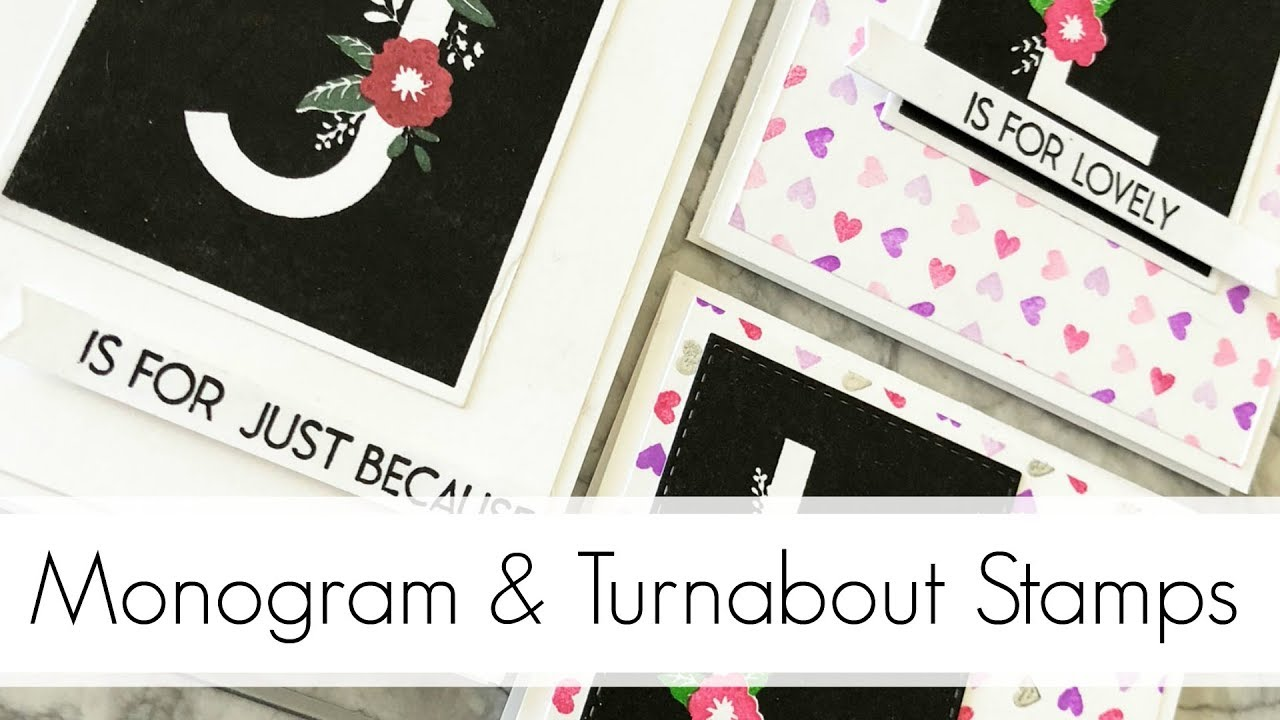 Turnabout Stamps, Monogram Cards + Video Hop + Giveaway