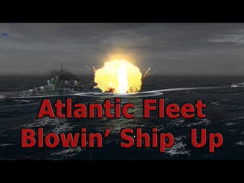 Atlantic Fleet : Blowin' Ship Up