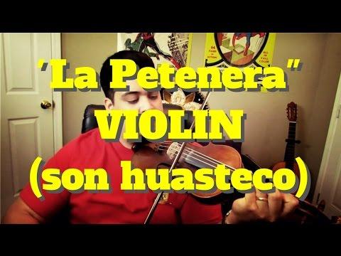 Como Tocar Violin 'La Petenera' (Son Huasteco)