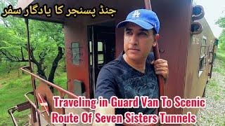 "Travel in Guard van on Jand passenger train to ""Seven Sisters"" Tunnel   Pakistan Railways"
